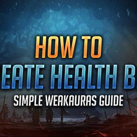 Learn WeakAuras – How to Create a Health Bar with WeakAuras