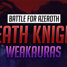 Death Knight WeakAuras for World of Warcraft: Battle for Azeroth