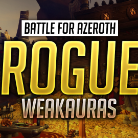 Rogue WeakAuras for World of Warcraft: Battle for Azeroth