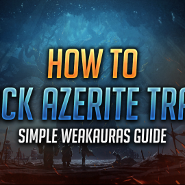 Learn WeakAuras – How to Track Azerite Traits with WeakAuras
