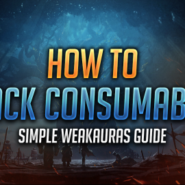 Learn WeakAuras – How to Track Consumables with WeakAuras