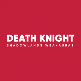 Death Knight WeakAuras for World of Warcraft: Shadowlands