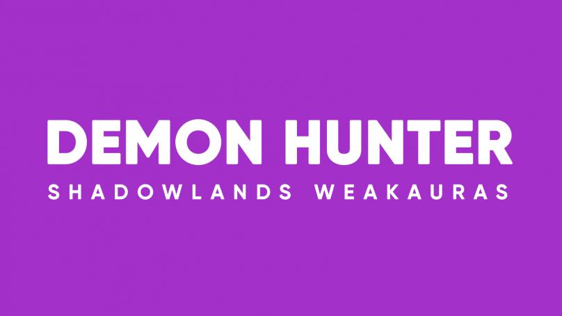 Demon Hunter WeakAuras for World of Warcraft: Shadowlands