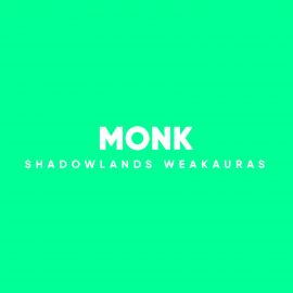 Monk WeakAuras for World of Warcraft: Shadowlands