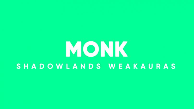 Monk WeakAuras for World of Warcraft: Shadowlands