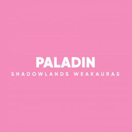 Paladin WeakAuras for World of Warcraft: Shadowlands