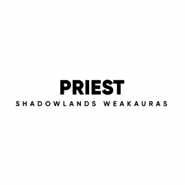 Priest WeakAuras for World of Warcraft: Shadowlands
