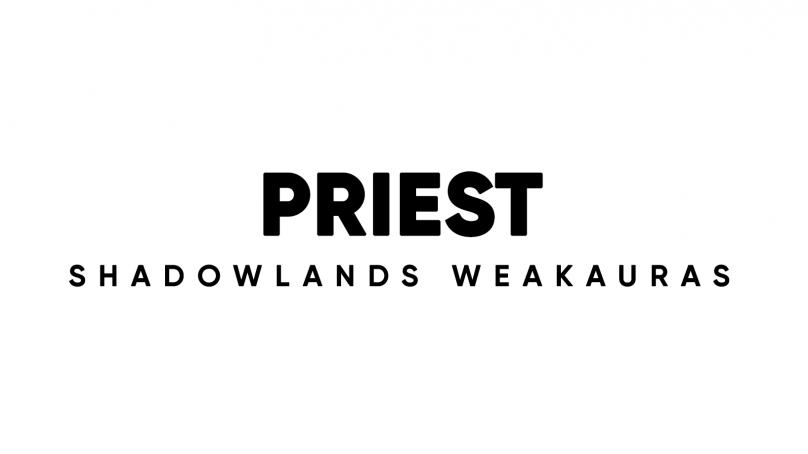 Priest WeakAuras for World of Warcraft: Shadowlands