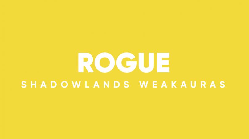Rogue WeakAuras for World of Warcraft: Shadowlands