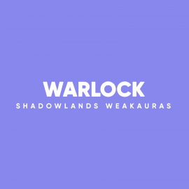 Warlock WeakAuras for World of Warcraft: Shadowlands