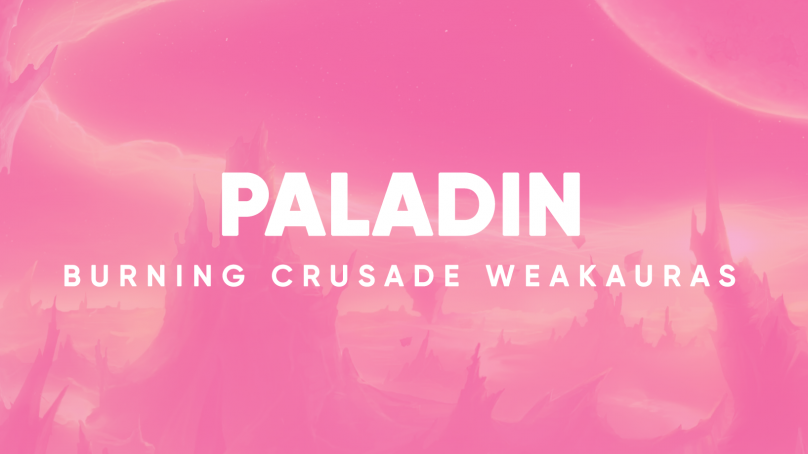 Paladin WeakAuras for World of Warcraft: The Burning Crusade
