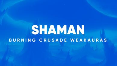 Shaman WeakAuras for World of Warcraft: The Burning Crusade