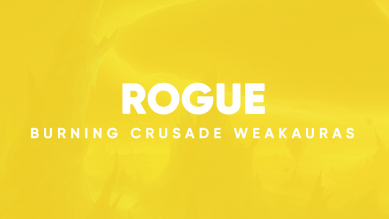 Rogue WeakAuras for World of Warcraft: The Burning Crusade